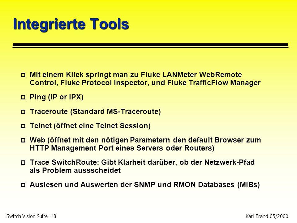 Integrierte Tools Mit einem Klick springt man zu Fluke LANMeter WebRemote Control, Fluke Protocol Inspector, und Fluke TrafficFlow Manager.