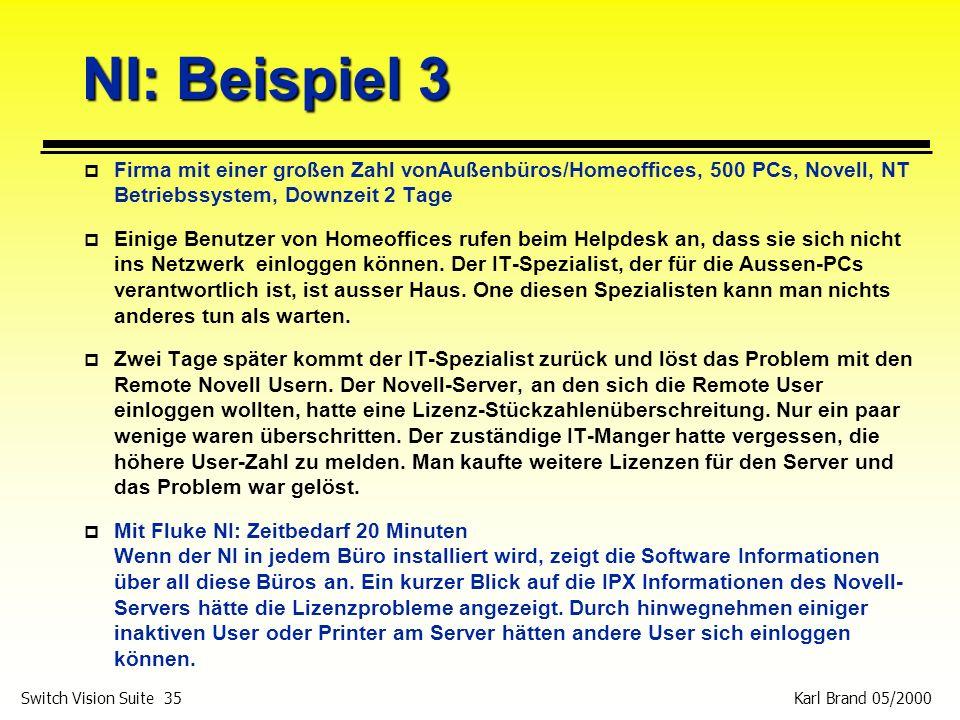 NI: Beispiel 3 Firma mit einer großen Zahl vonAußenbüros/Homeoffices, 500 PCs, Novell, NT Betriebssystem, Downzeit 2 Tage.