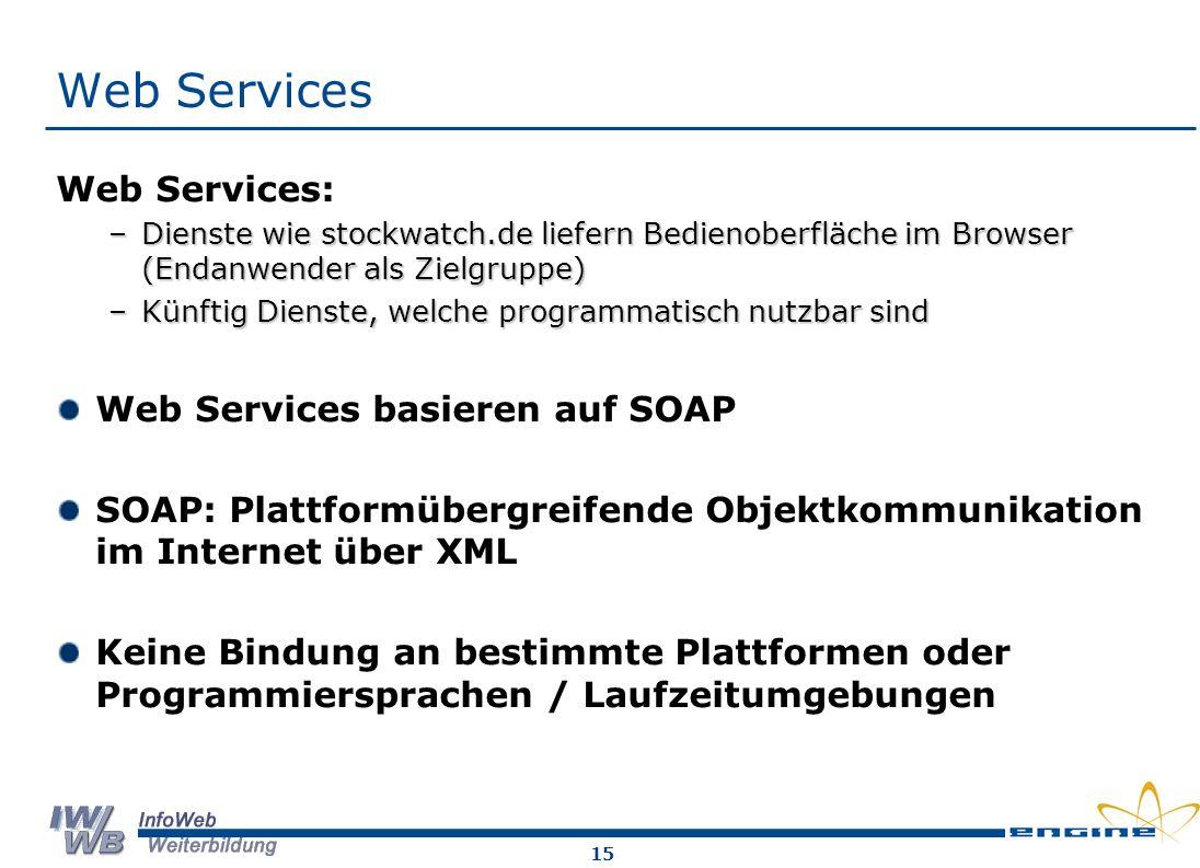 Web Services Web Services: Web Services basieren auf SOAP