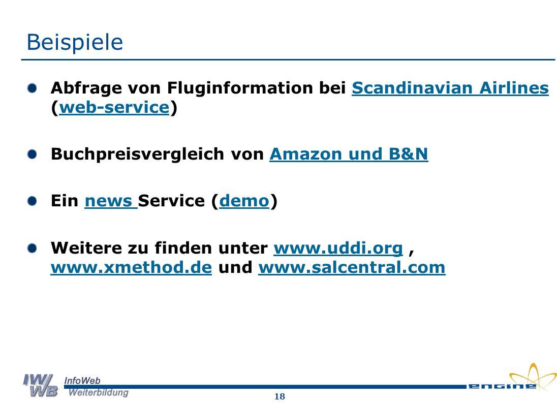 Beispiele Abfrage von Fluginformation bei Scandinavian Airlines (web-service) Buchpreisvergleich von Amazon und B&N.