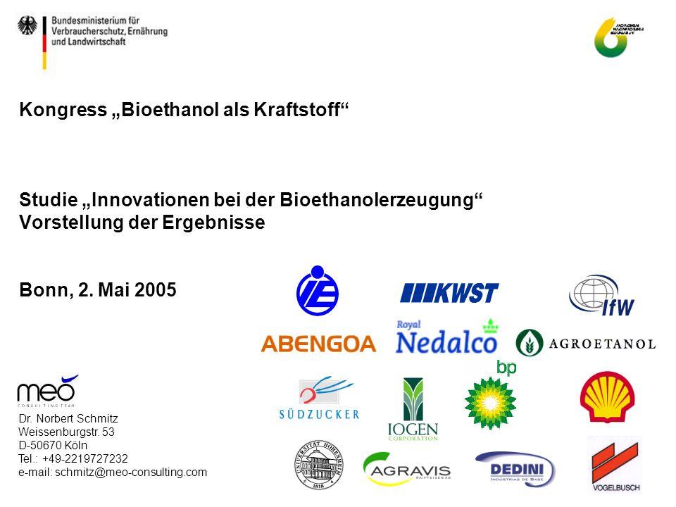 """Kongress """"Bioethanol als Kraftstoff Studie """"Innovationen bei der Bioethanolerzeugung Vorstellung der Ergebnisse Bonn, 2. Mai 2005"""