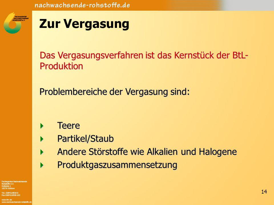 Zur Vergasung Das Vergasungsverfahren ist das Kernstück der BtL-Produktion. Problembereiche der Vergasung sind: