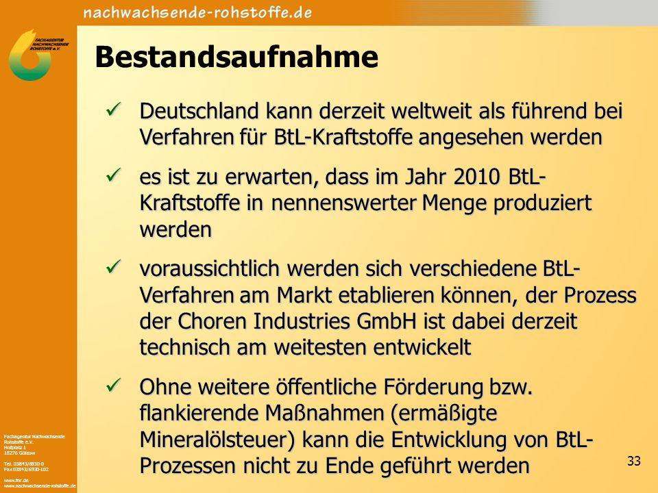 Bestandsaufnahme Deutschland kann derzeit weltweit als führend bei Verfahren für BtL-Kraftstoffe angesehen werden.
