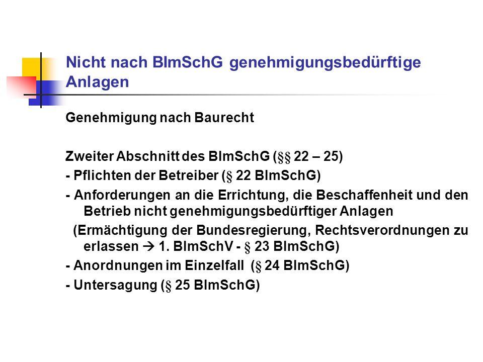 Nicht nach BImSchG genehmigungsbedürftige Anlagen