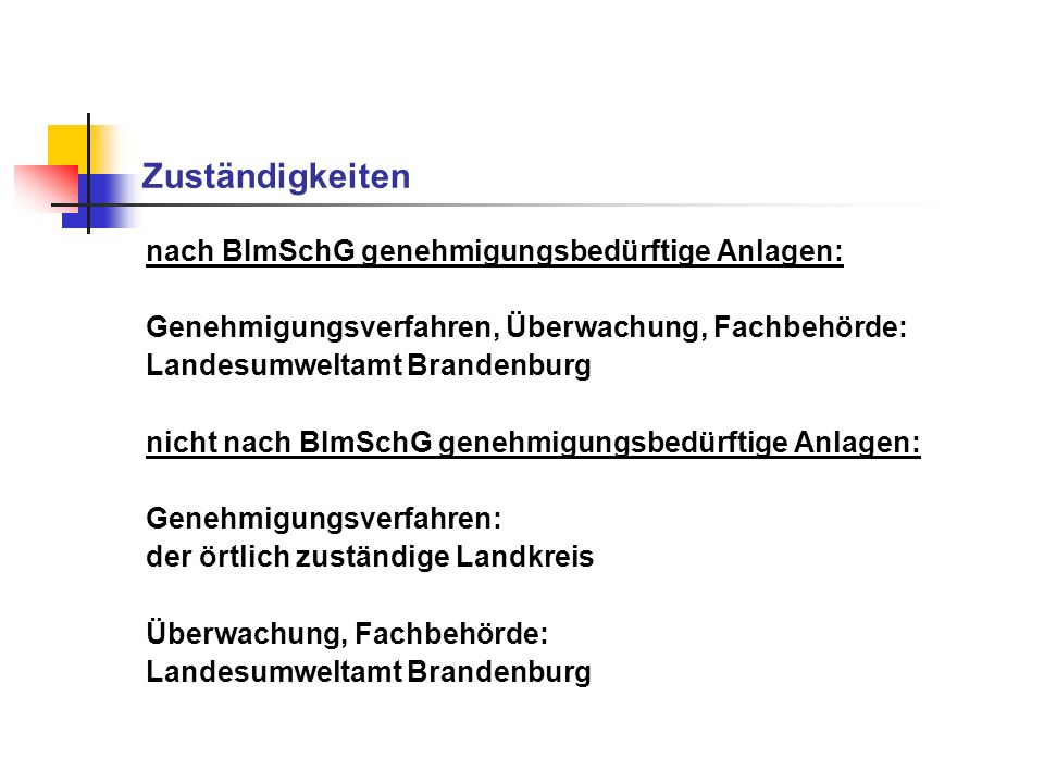 Zuständigkeiten nach BImSchG genehmigungsbedürftige Anlagen: