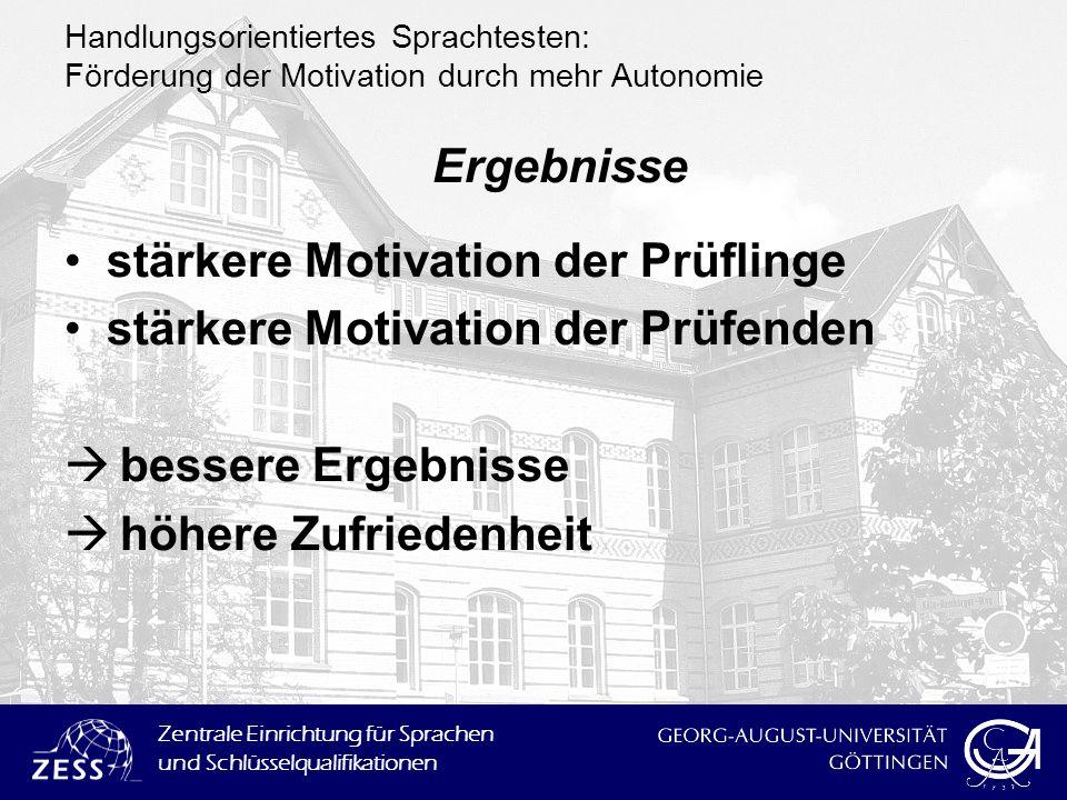 stärkere Motivation der Prüflinge stärkere Motivation der Prüfenden