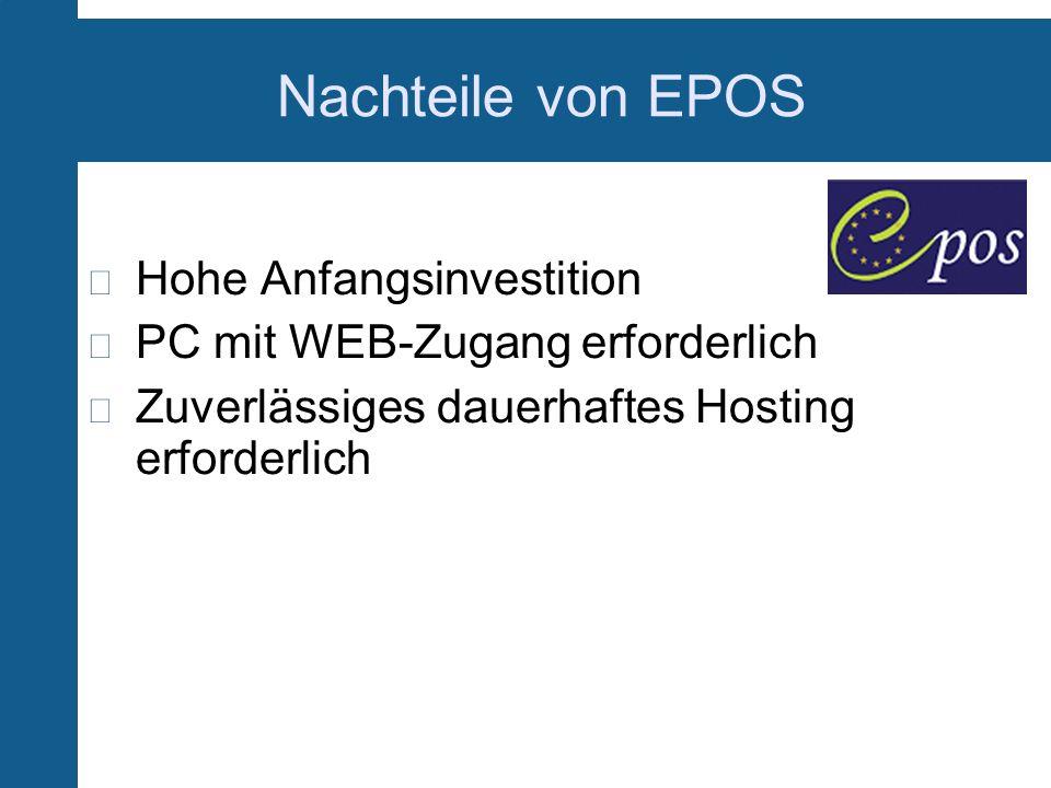 Nachteile von EPOS Hohe Anfangsinvestition