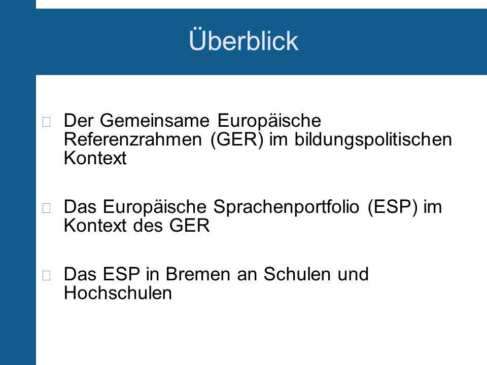Überblick Der Gemeinsame Europäische Referenzrahmen (GER) im bildungspolitischen Kontext.