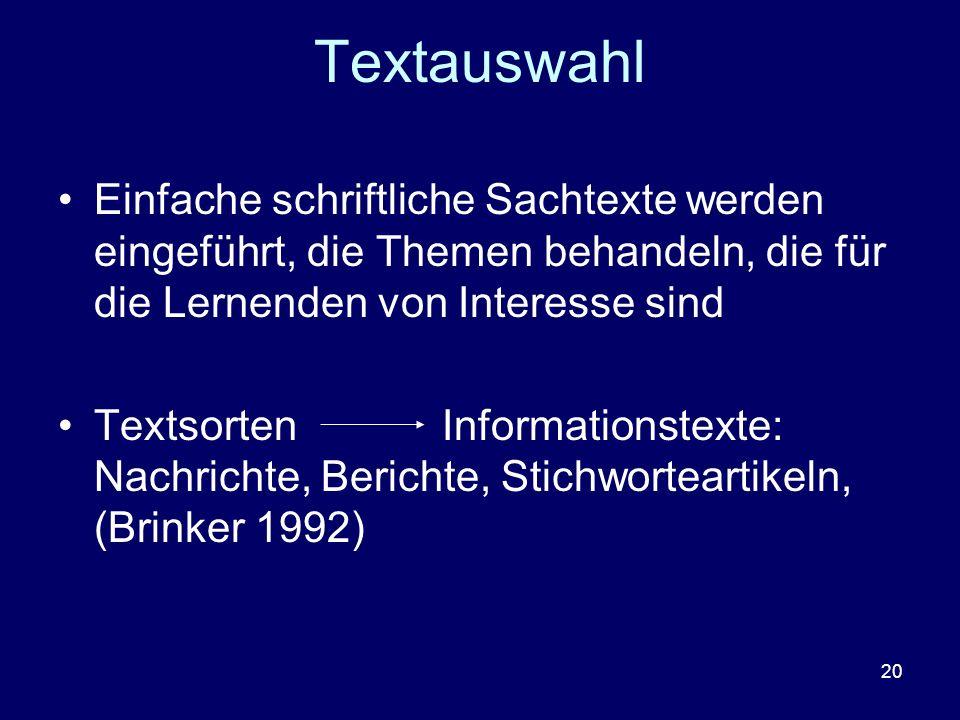 Textauswahl Einfache schriftliche Sachtexte werden eingeführt, die Themen behandeln, die für die Lernenden von Interesse sind.