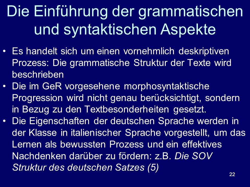 Die Einführung der grammatischen und syntaktischen Aspekte