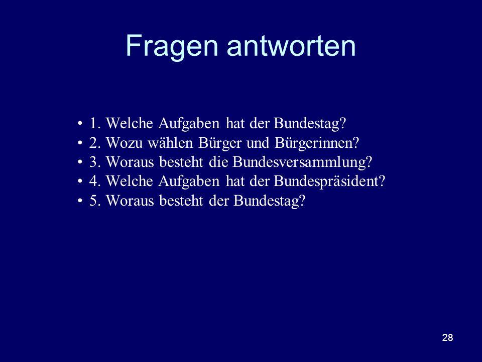 Fragen antworten 1. Welche Aufgaben hat der Bundestag