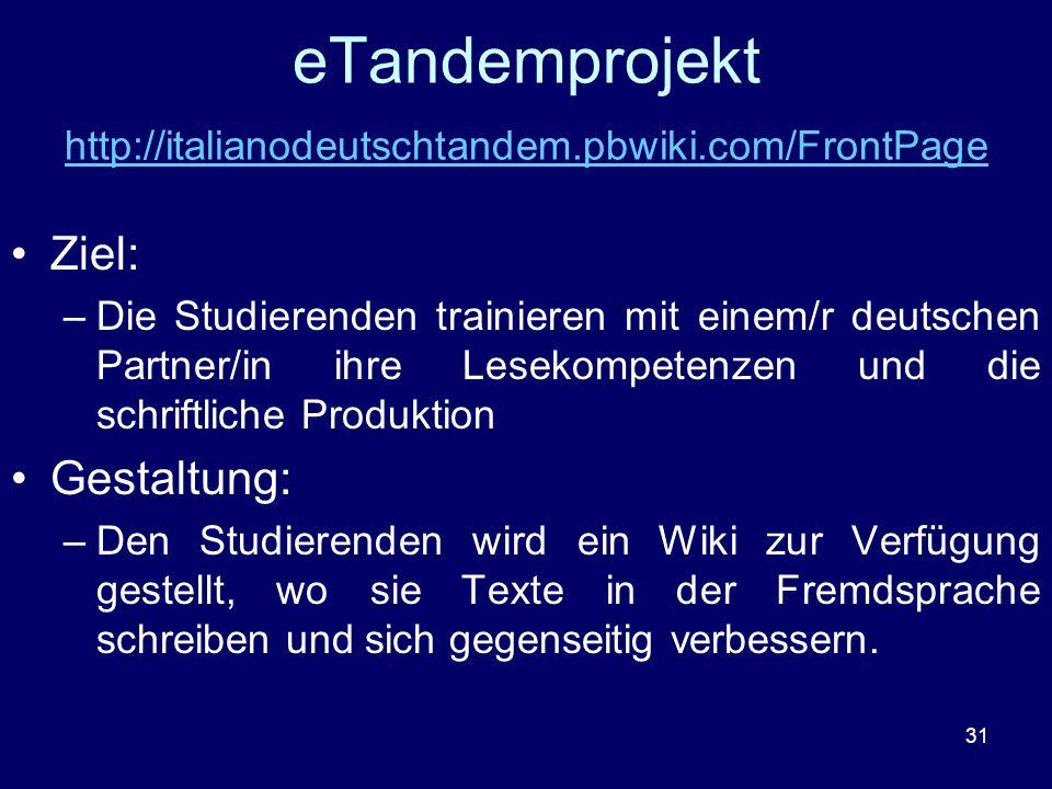 eTandemprojekt http://italianodeutschtandem.pbwiki.com/FrontPage