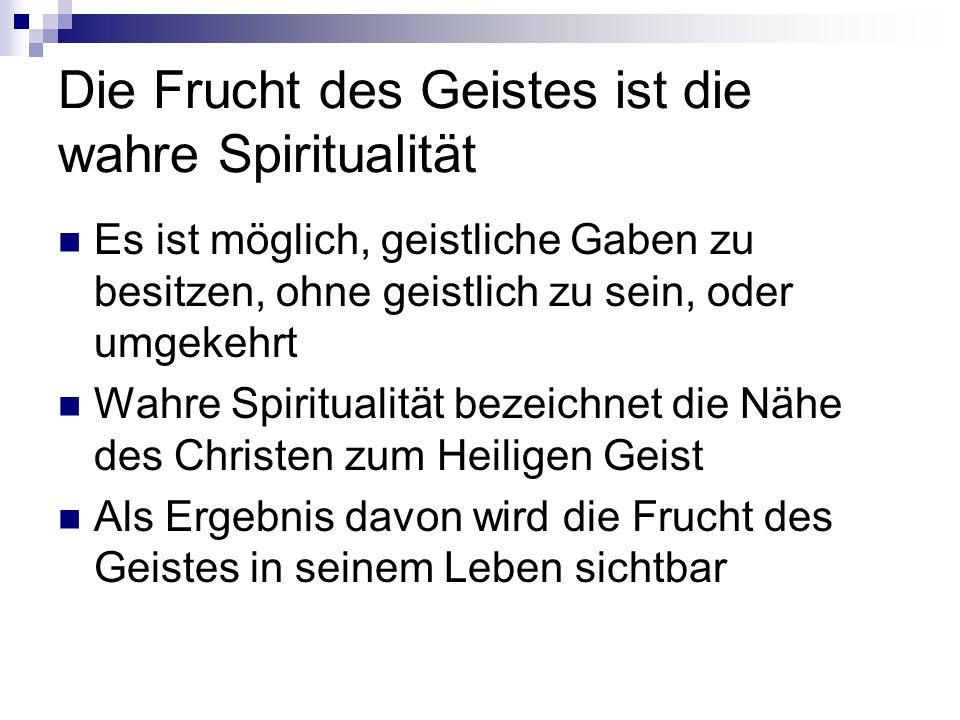 Die Frucht des Geistes ist die wahre Spiritualität