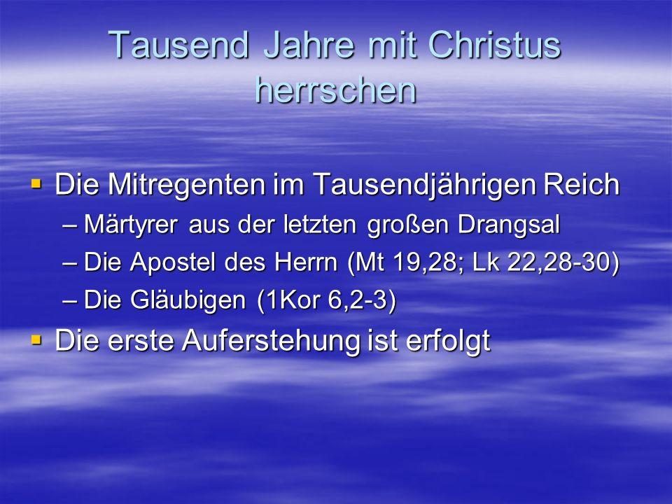 Tausend Jahre mit Christus herrschen