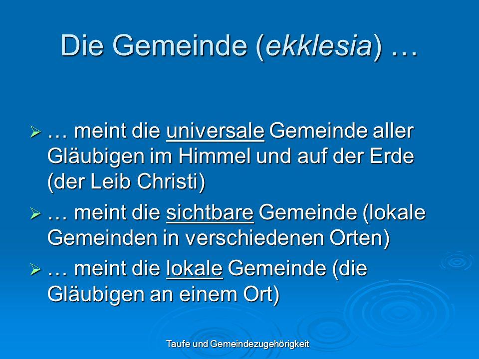 Die Gemeinde (ekklesia) …