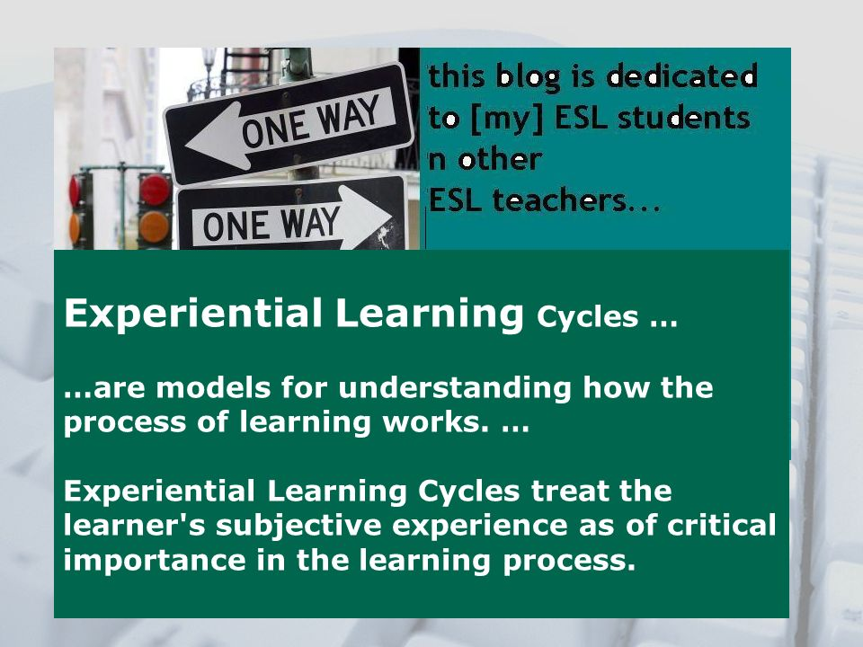 Experiential Learning Cycles …