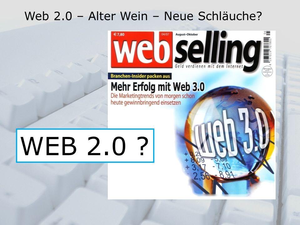 Web 2.0 – Alter Wein – Neue Schläuche