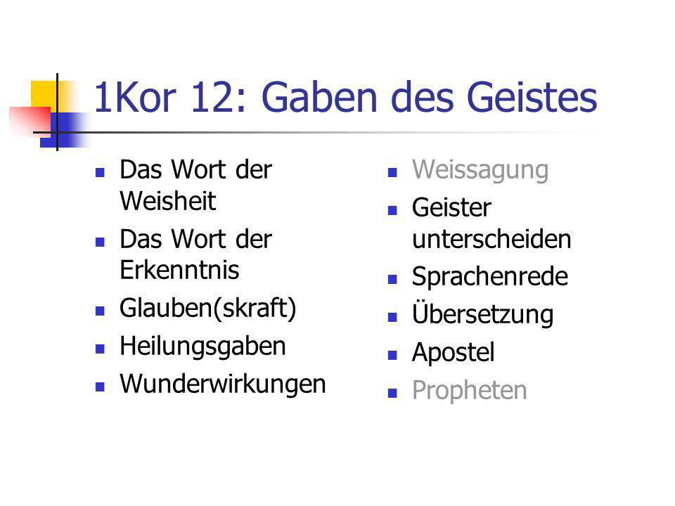 1Kor 12: Gaben des Geistes Das Wort der Weisheit