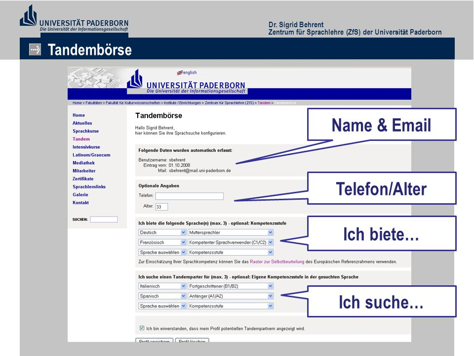 Name & Email Telefon/Alter Ich biete… Ich suche…