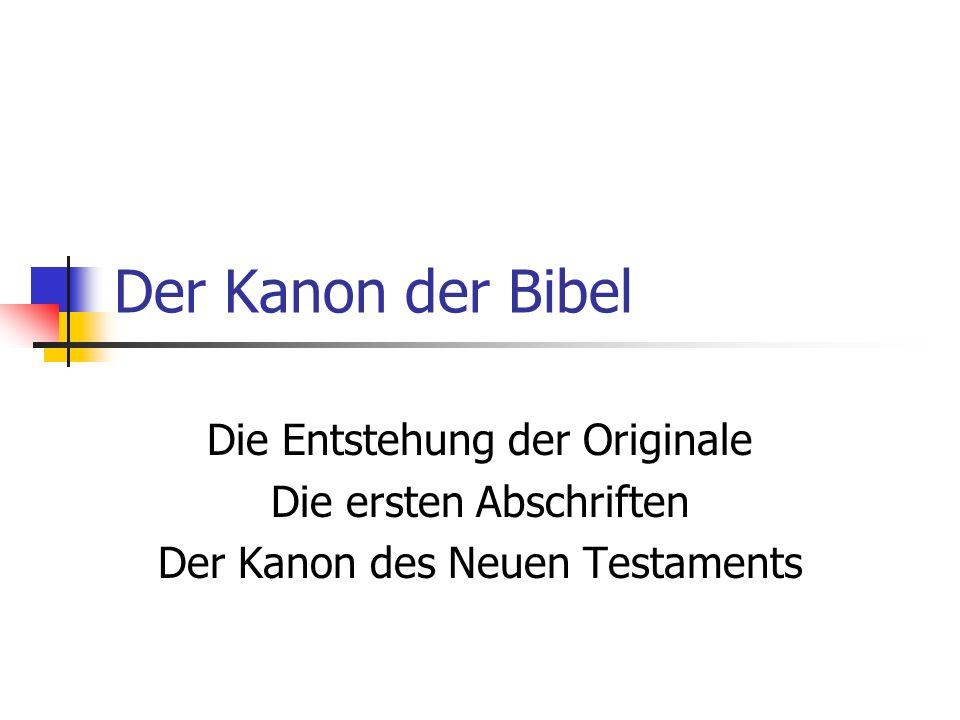 Der Kanon der Bibel Die Entstehung der Originale