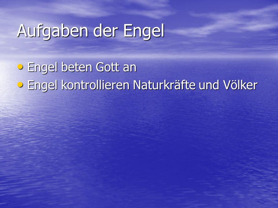 Aufgaben der Engel Engel beten Gott an