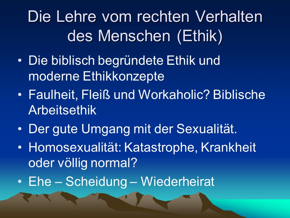 Die Lehre vom rechten Verhalten des Menschen (Ethik)