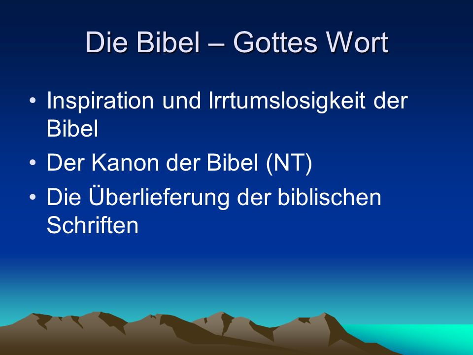 Die Bibel – Gottes Wort Inspiration und Irrtumslosigkeit der Bibel