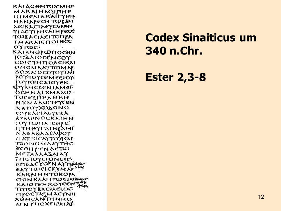 Codex Sinaiticus um 340 n.Chr. Ester 2,3-8
