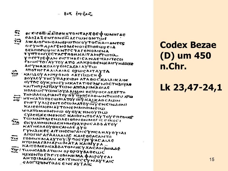 Codex Bezae (D) um 450 n.Chr. Lk 23,47-24,1