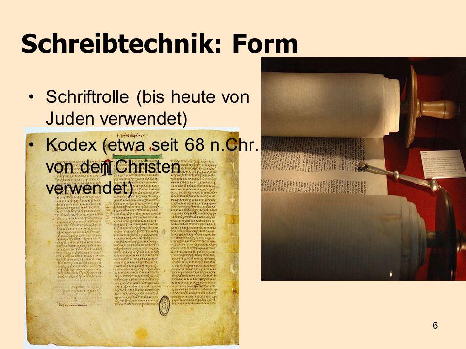 Schreibtechnik: Form Schriftrolle (bis heute von Juden verwendet)