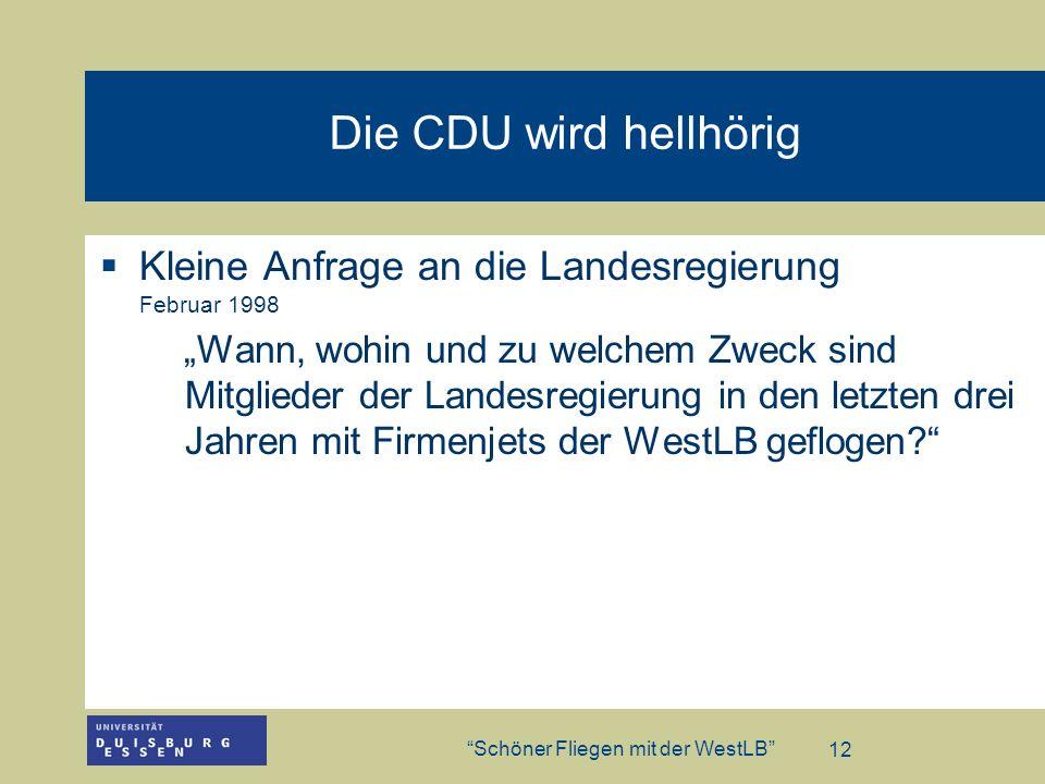 Die CDU wird hellhörig Kleine Anfrage an die Landesregierung Februar 1998.