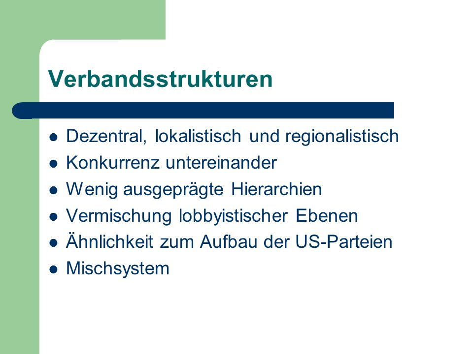 Verbandsstrukturen Dezentral, lokalistisch und regionalistisch