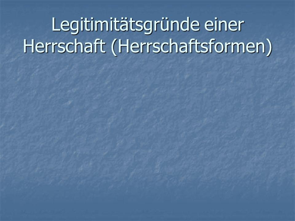 Legitimitätsgründe einer Herrschaft (Herrschaftsformen)