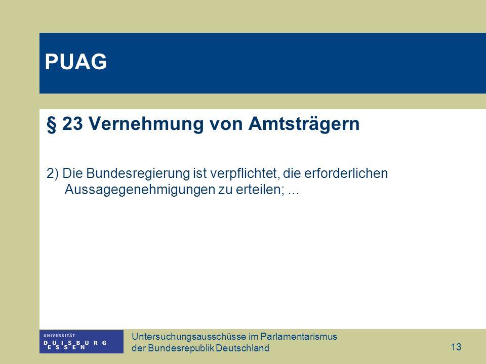 PUAG § 23 Vernehmung von Amtsträgern
