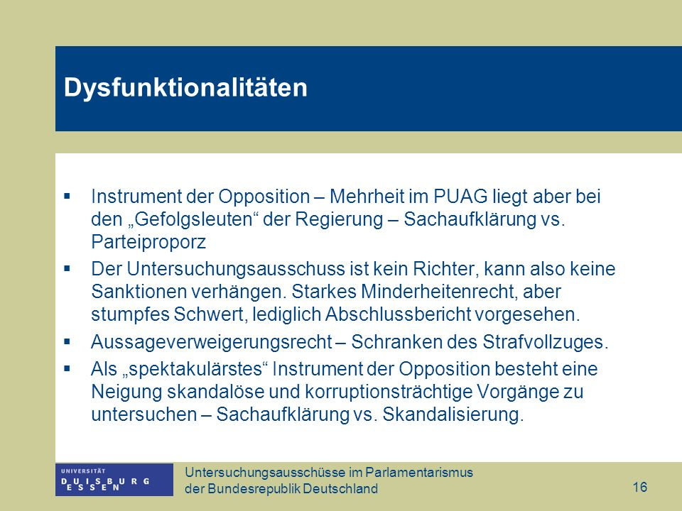 """DysfunktionalitätenInstrument der Opposition – Mehrheit im PUAG liegt aber bei den """"Gefolgsleuten der Regierung – Sachaufklärung vs. Parteiproporz."""