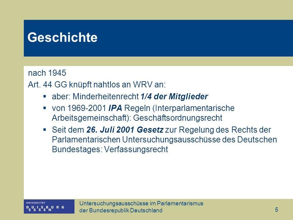 Geschichte nach 1945 Art. 44 GG knüpft nahtlos an WRV an: