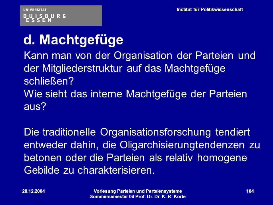 d. Machtgefüge Kann man von der Organisation der Parteien und der Mitgliederstruktur auf das Machtgefüge schließen