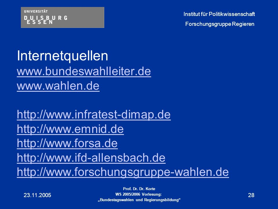 Internetquellen www.bundeswahlleiter.de www.wahlen.de
