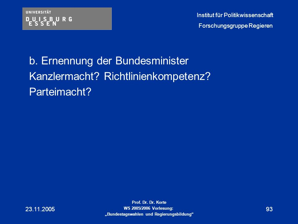 b. Ernennung der Bundesminister Kanzlermacht Richtlinienkompetenz