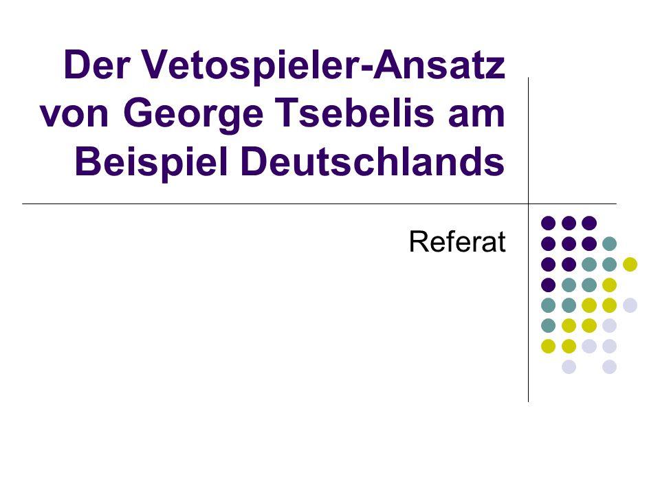Der Vetospieler-Ansatz von George Tsebelis am Beispiel Deutschlands