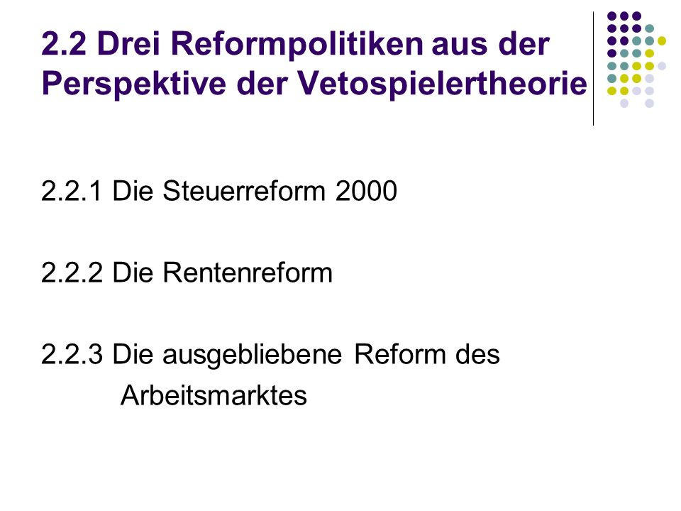 2.2 Drei Reformpolitiken aus der Perspektive der Vetospielertheorie