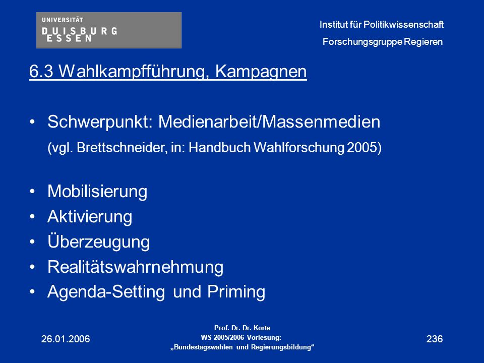 6.3 Wahlkampfführung, Kampagnen Schwerpunkt: Medienarbeit/Massenmedien