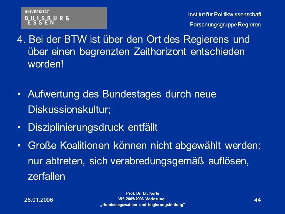 Aufwertung des Bundestages durch neue Diskussionskultur;