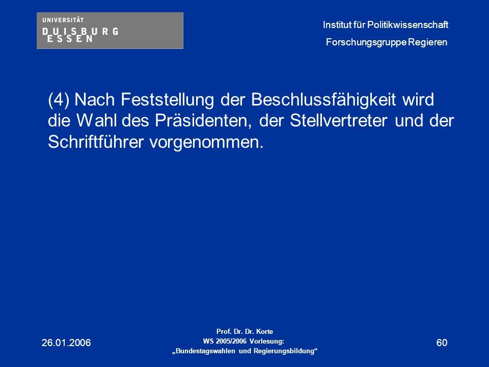 (4) Nach Feststellung der Beschlussfähigkeit wird die Wahl des Präsidenten, der Stellvertreter und der Schriftführer vorgenommen.