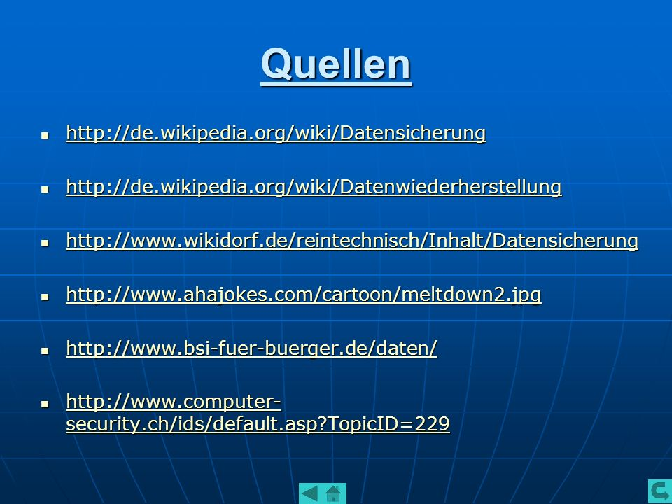 Quellen http://de.wikipedia.org/wiki/Datensicherung