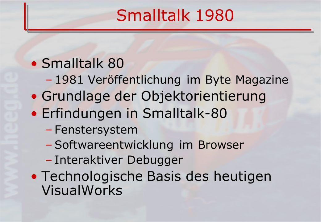 Smalltalk 1980 Smalltalk 80 Grundlage der Objektorientierung
