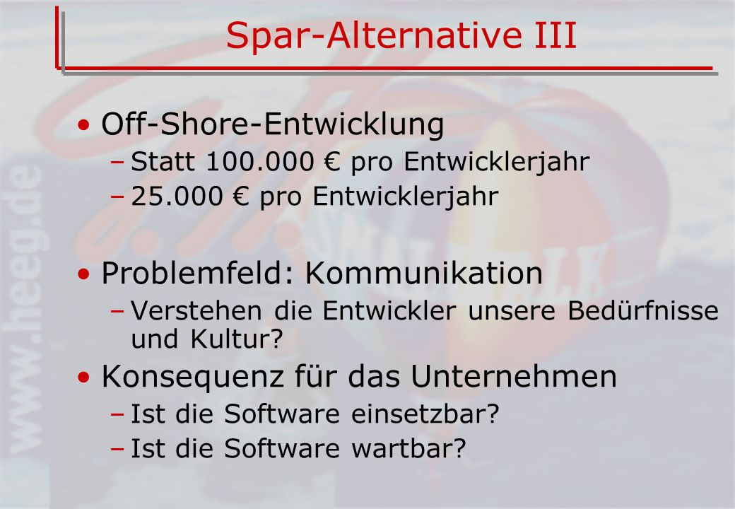 Spar-Alternative III Off-Shore-Entwicklung Problemfeld: Kommunikation