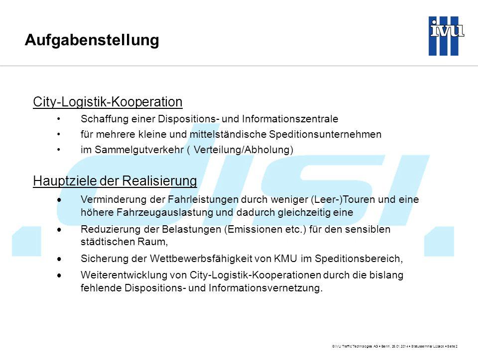 Aufgabenstellung City-Logistik-Kooperation Hauptziele der Realisierung