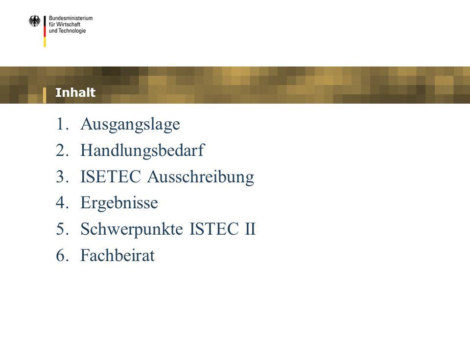 1. Ausgangslage 2. Handlungsbedarf 3. ISETEC Ausschreibung