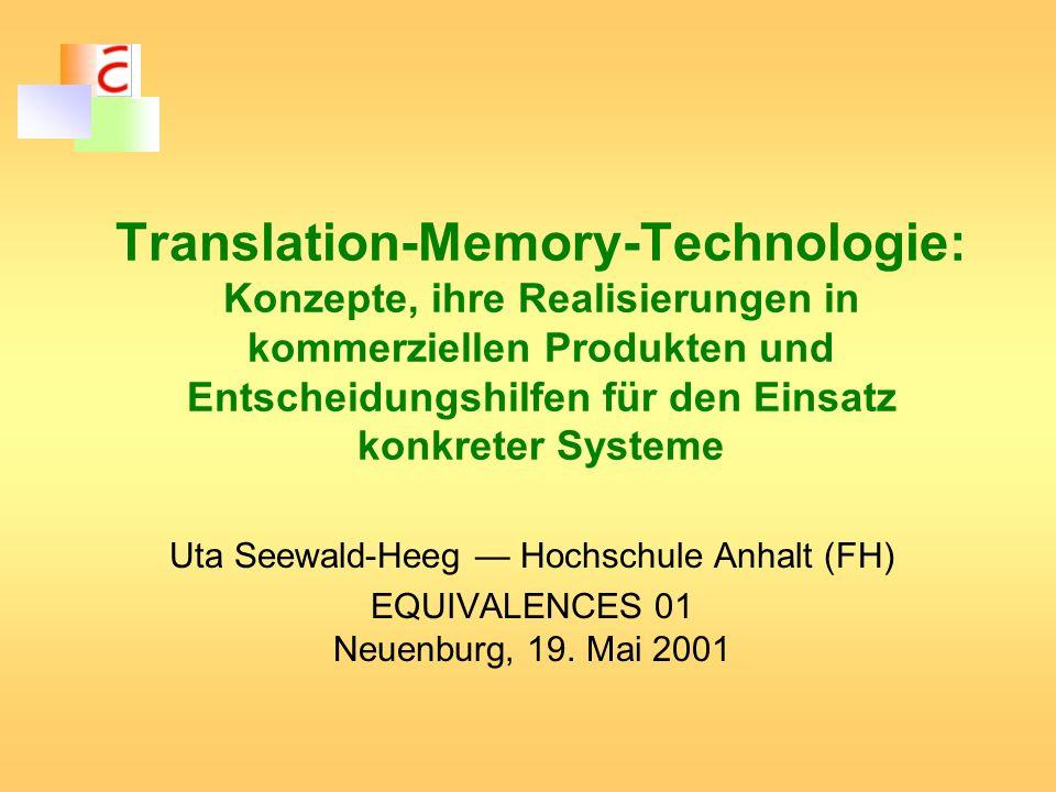 Translation-Memory-Technologie: Konzepte, ihre Realisierungen in kommerziellen Produkten und Entscheidungshilfen für den Einsatz konkreter Systeme